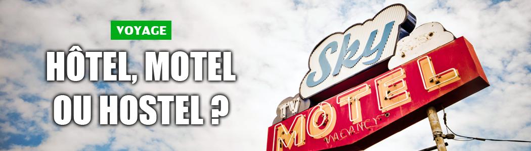 Hôtel, Hostel, ou Motel ?