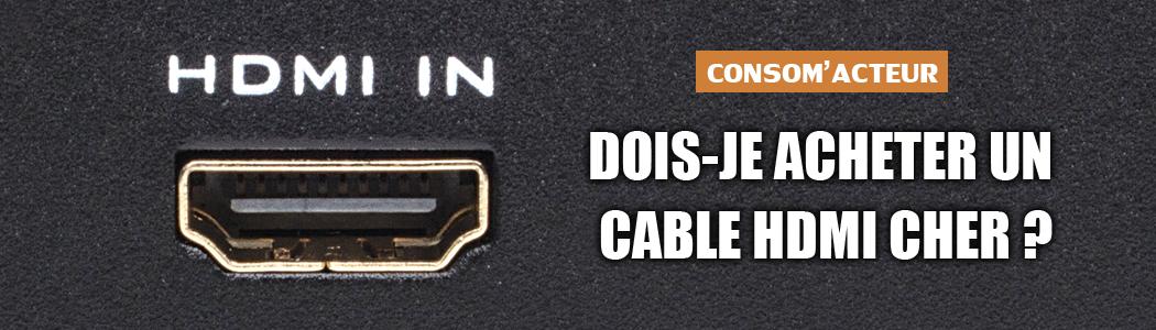 Dois-je acheter un câble HDMI cher ?